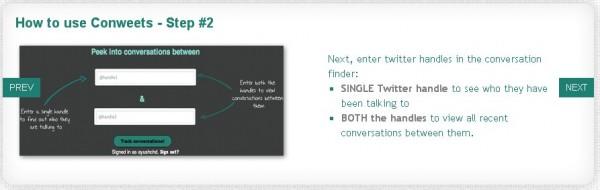 Twitter es una de las redes sociales más útiles en lo que se refiere al seguimiento de eventos, noticias, publicaciones importantes… pero a veces la cantidad de spam y tweets innecesarios que recibimos hacen un poco difícil leer aquello que buscamos. Por ello Contweets pretende que podamos acceder a la información en Twitter de forma algo más selectiva con su buscador de conversaciones y debates. Simplemente tendremos que poner el nombre de un usuario en Contweets, y la herramienta desplegará todas las conversaciones que éste ha tenido con otros usuarios, y también nos informará de hace cuánto que tuvieron lugar.