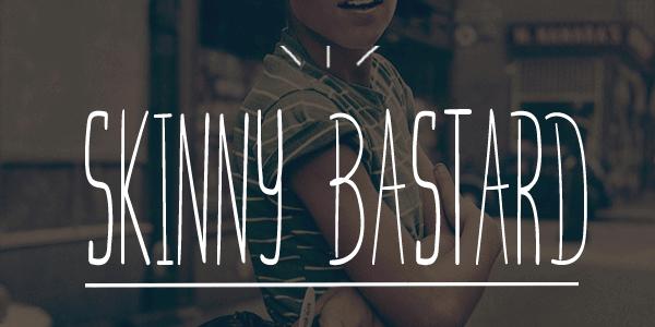 Skinny Bastard: Una delgada fuente hecha a mano