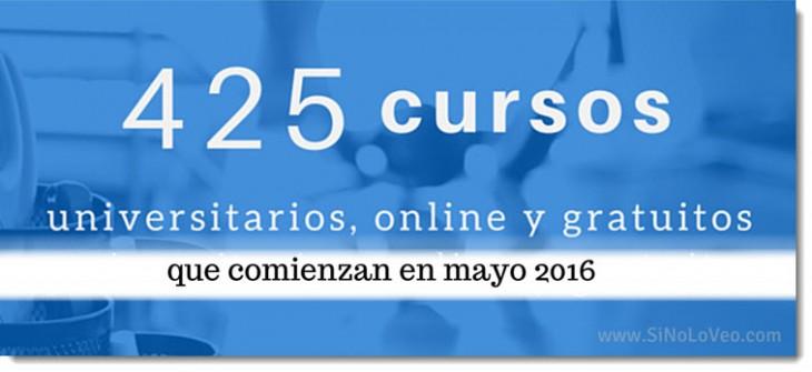 425 cursos universitarios, online y gratuitos que inician en mayo
