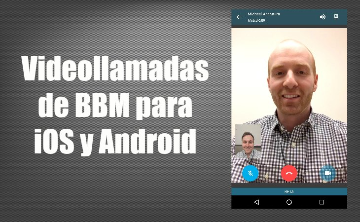 videollamadas bbm ios android