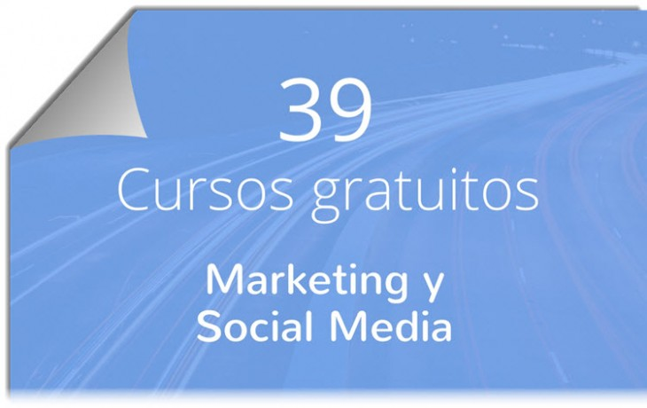 39 cursos online y gratuitos de Marketing y Social Media