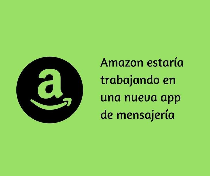Amazon estaría trabajando en Anytime, una aplicación de mensajería