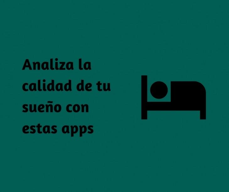 Analiza la calidad de tu sueño con estas aplicaciones para iOS y Android