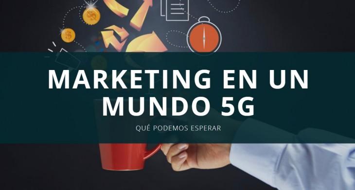 Cómo afectará el 5G al mundo del marketing