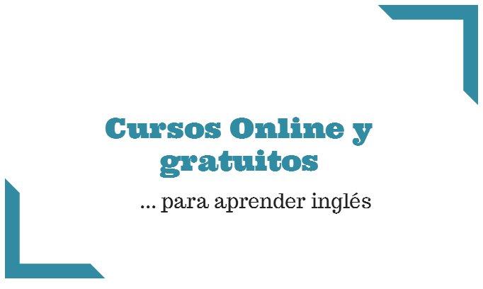 Cursos online y gratuitos para aprender inglés