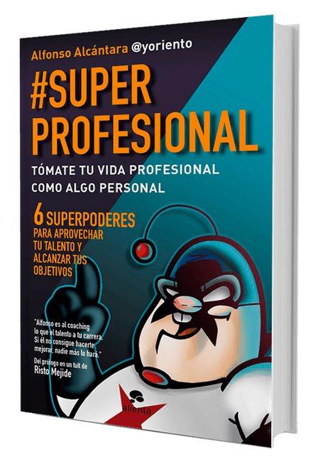 10 frases del libro #superprofesional que tenemos que grabar en la piel