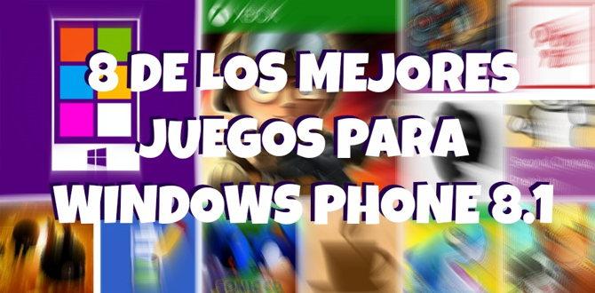 mejores juegos windows phone 8.1