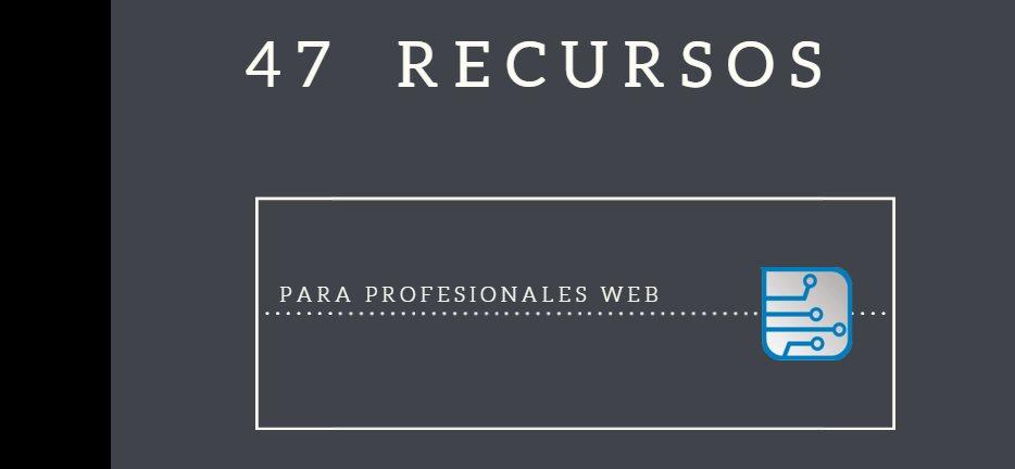 47 recursos para diseñadores y programadores web