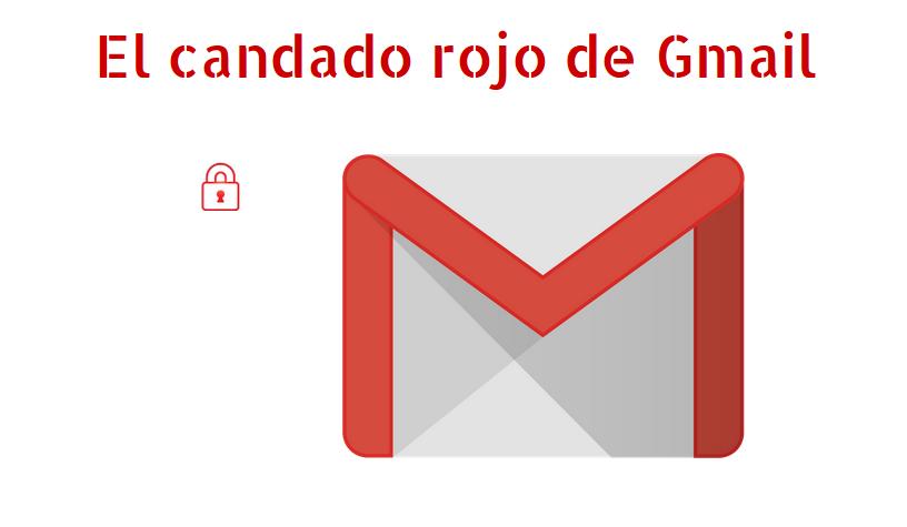 Sobre el candado rojo de Gmail