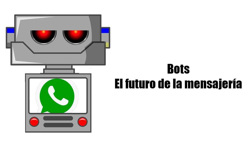 Bots: El mundo después de las aplicaciones de mensajería