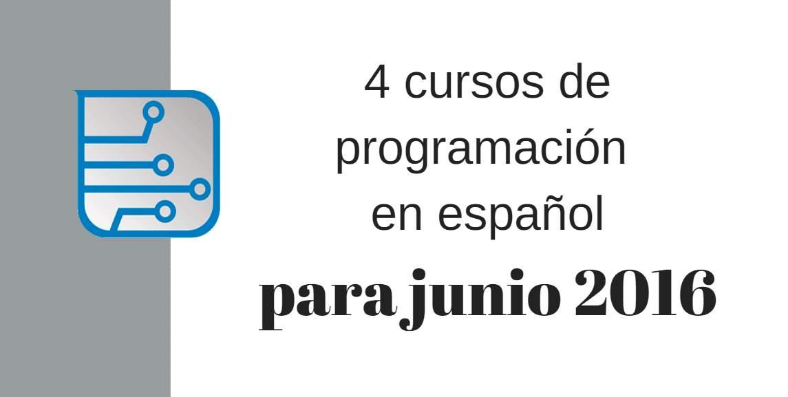 4 cursos de programación en español que puedes hacer en junio