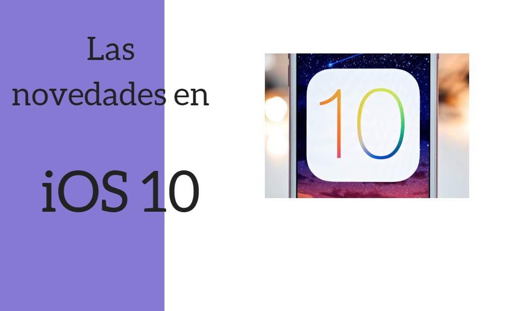 Estas son las novedades del nuevo iOS 10