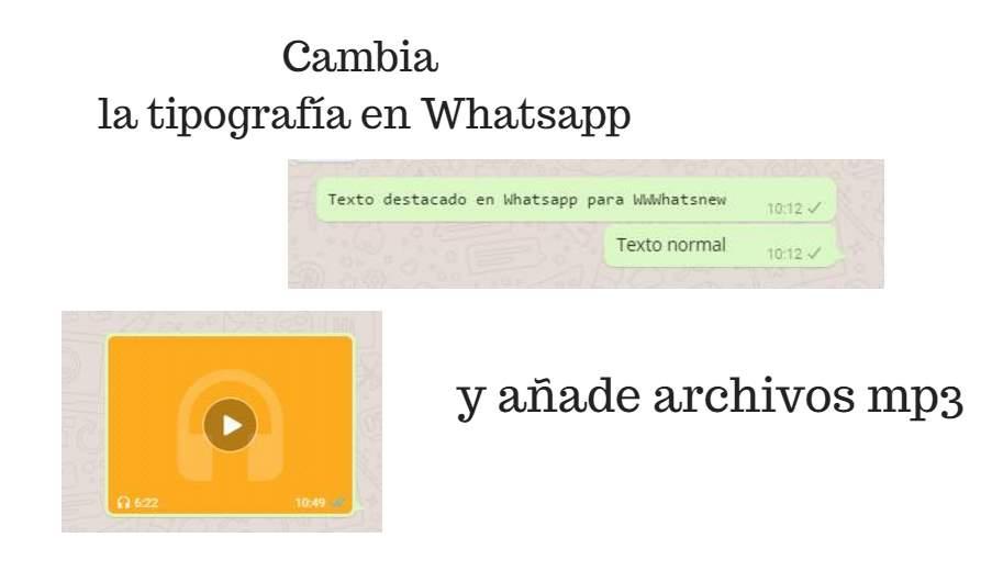 Dos trucos que no sabías de Whatsapp: compartir mp3 y cambiar tipografía
