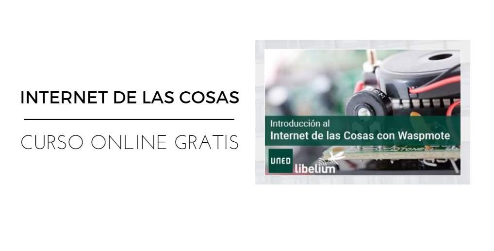Curso online gratuito sobre Internet de las Cosas, en español