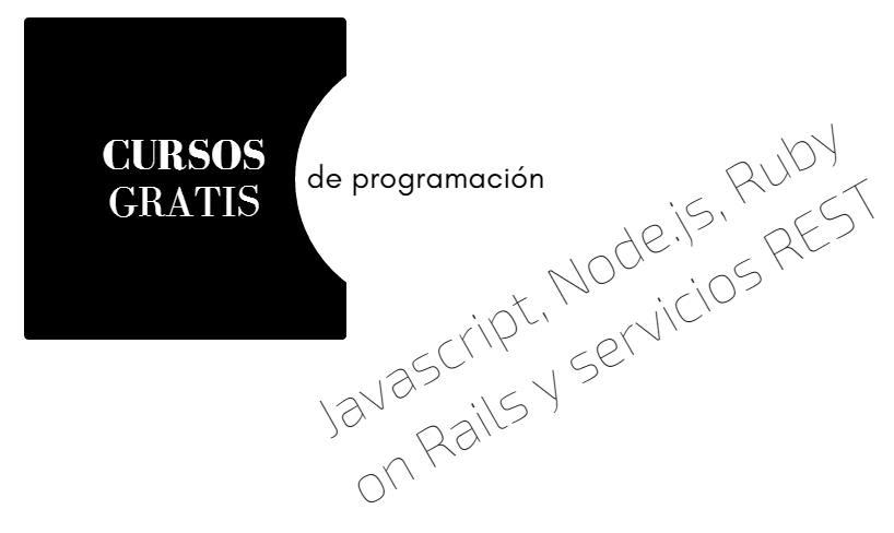 Nuevos cursos gratuitos de programación: Javascript, Node.js, Ruby on Rails y servicios REST