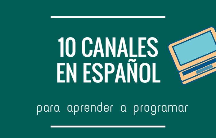 10 Canales de YouTube en español para aprender a programar