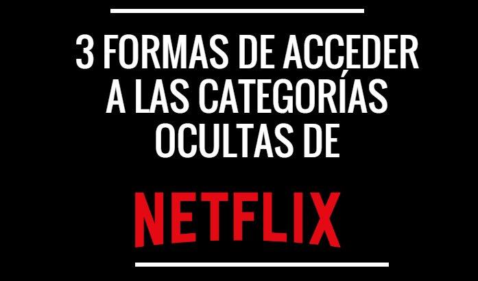 3 formas de mostrar las categorías ocultas de Netflix