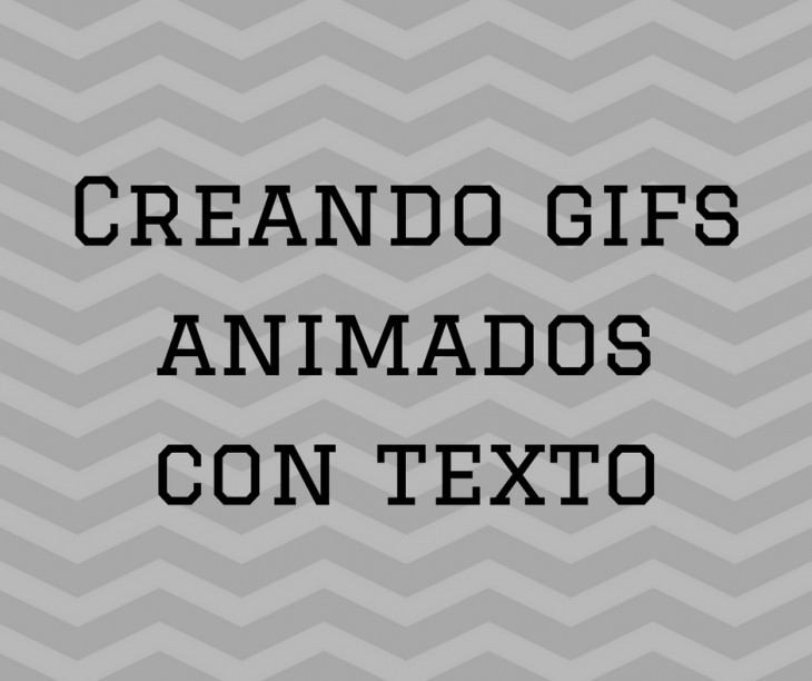 Varias herramientas gratuitas para crear gifs animados con texto