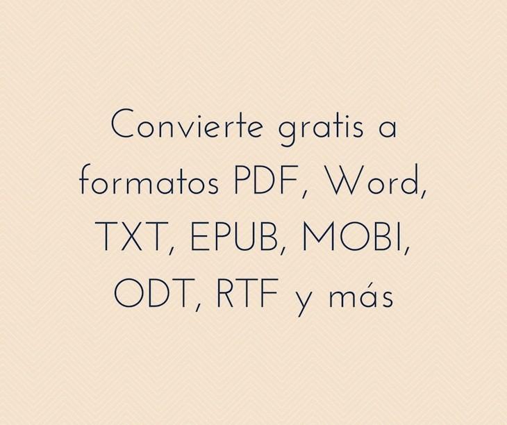 Sitios web para convertir archivos a formatos PDF, Word, TXT, EPUB, MO