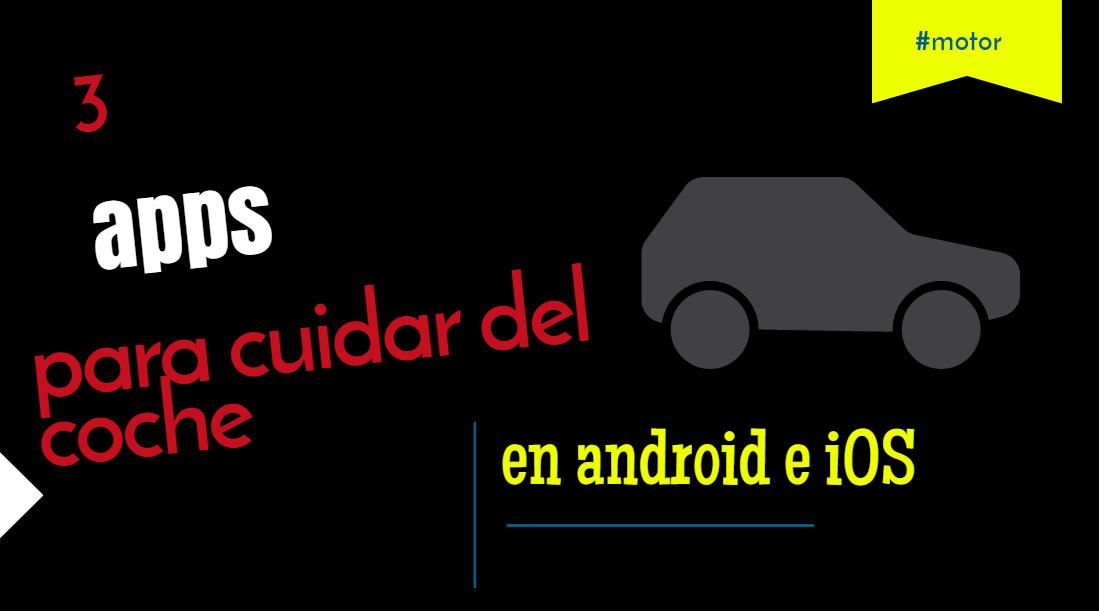 Control, mantenimiento y seguimiento de tu coche con estas 3 apps