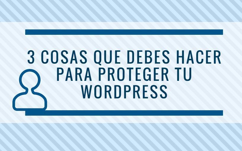 3 cosas que puedes hacer para proteger el login de tu WordPress