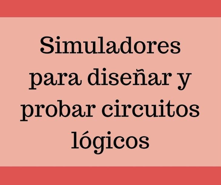 Dos Simuladores Para Dise Ar Y Probar Circuitos L Gicos