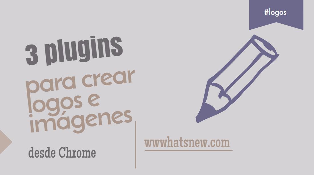 3 extensiones de Chrome para crear logos e imágenes ideales