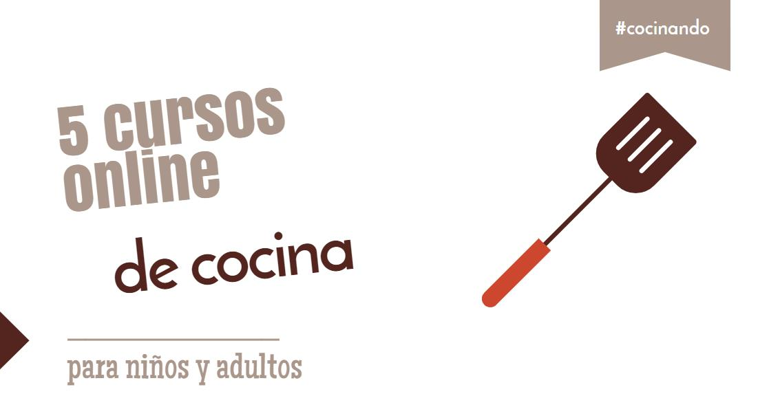 5 cursos online gratuitos de cocina para niños y adultos