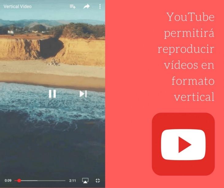 YouTube permitirá reproducir vídeos en formato vertical a pantalla completa