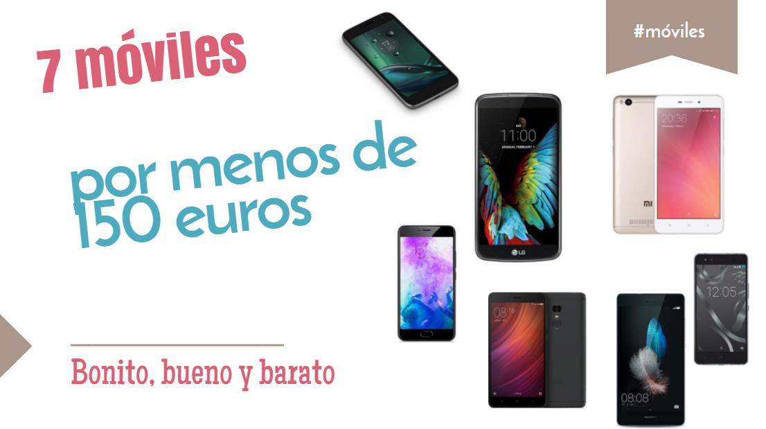 7 móviles por menos de 150 euros, buenos y baratos