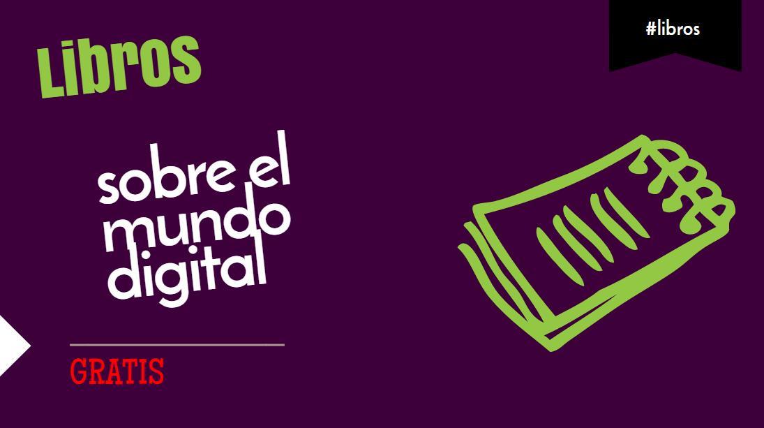 Libros gratuitos sobre el mundo digital, en español