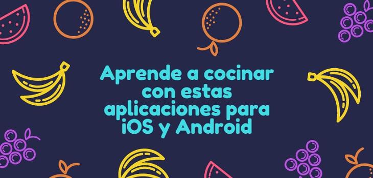 Apps para aprender a cocinar en iOS y Android