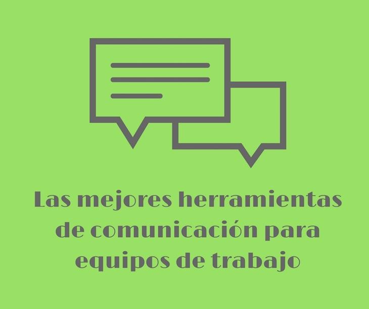 4 herramientas de comunicación para equipos de trabajo