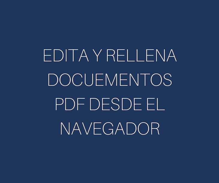Dos herramientas para firmar y rellenar PDFs desde el navegador