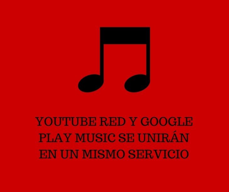 YouTube Red y Google Play Music se unirán en un mismo servicio