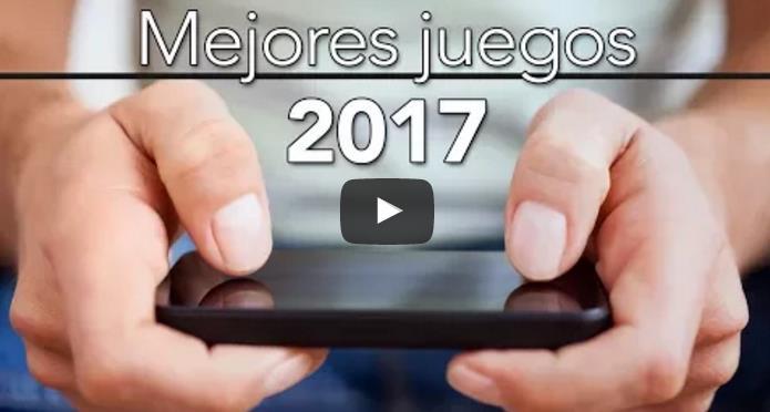 Estos son los mejores juegos para móviles de 2017
