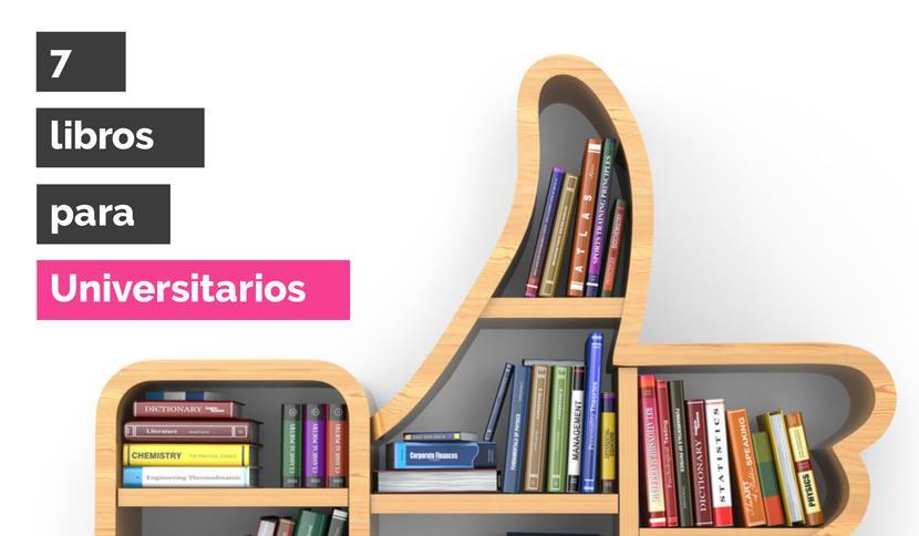 7 libros indispensables para cualquier estudiante universitario