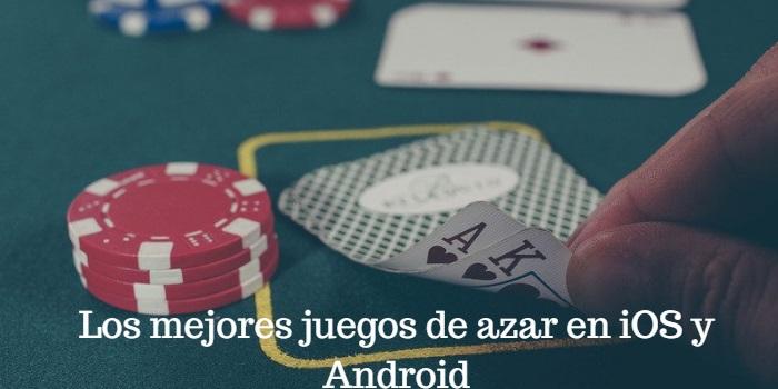 Juegos de azar en iOS y Android