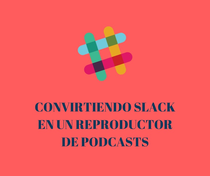 Patch, para convertir Slack en un reproductor de podcasts