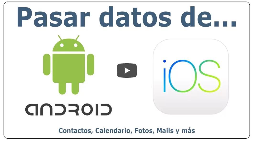 Pasando de iPhone a Android y de Android a iPhone