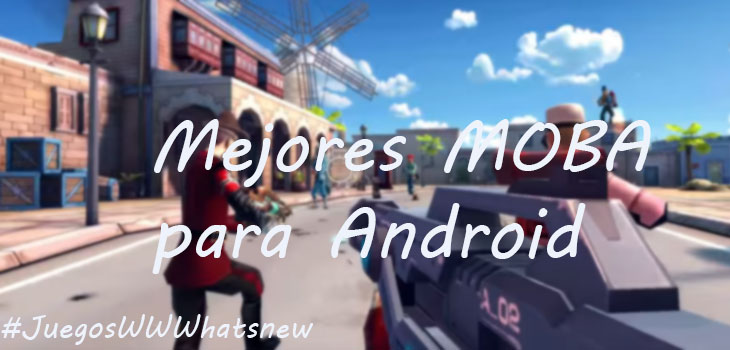Mejores MOBA Android
