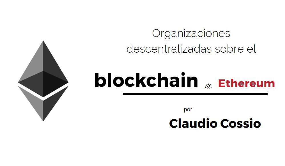 Organizaciones descentralizadas sobre el blockchain de Ethereum