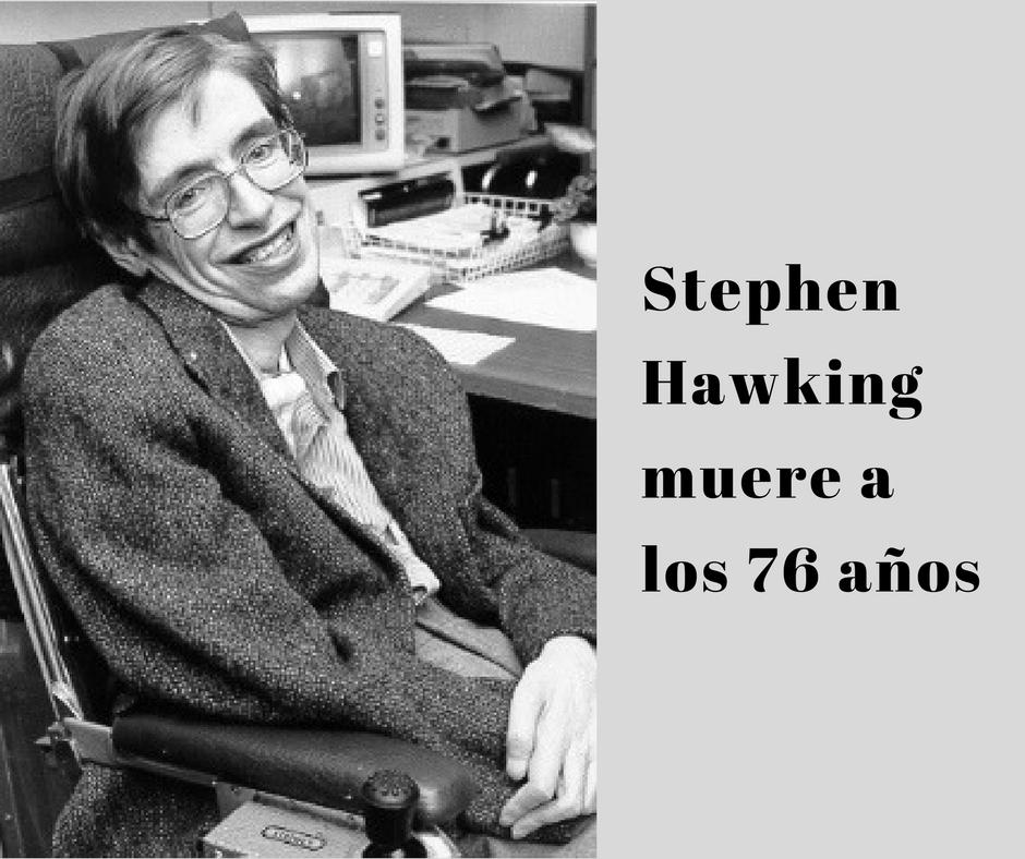 Nos deja una de las mentes más brillantes: Stephen Hawking muere a los 76 años