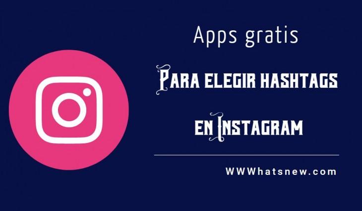Aplicaciones gratis para elegir hashtags en Instagram