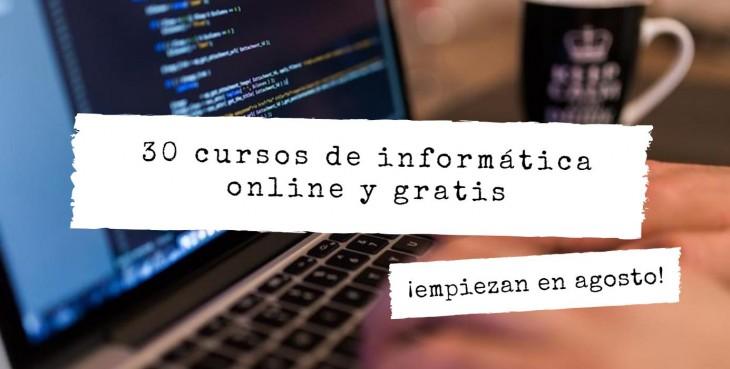 30 cursos de Informática, online y gratuitos, que inician en agosto
