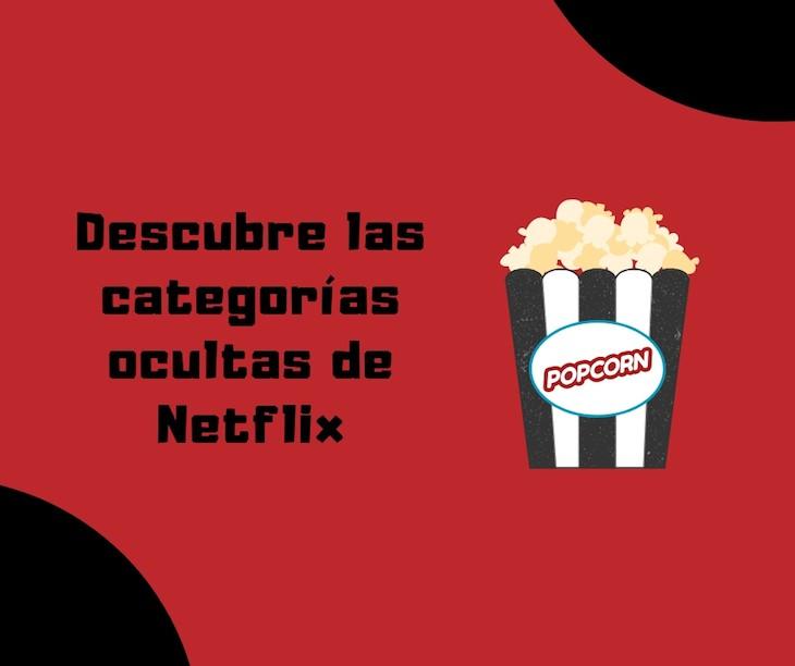 Dos herramientas para acceder a las categorías ocultas de Netflix