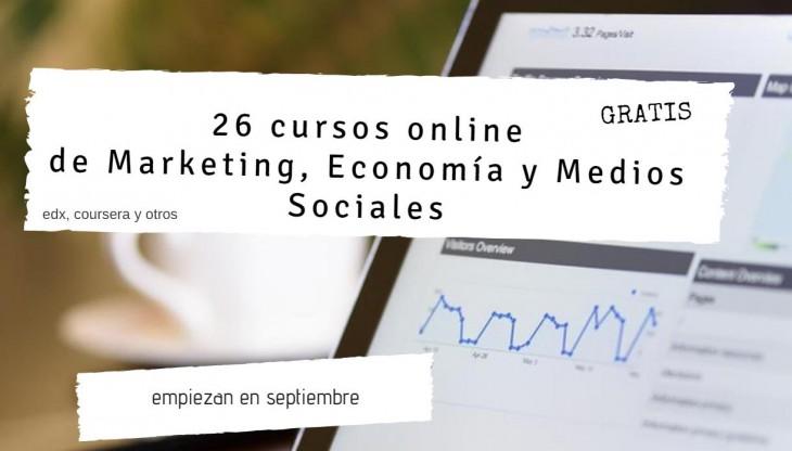 26 cursos gratis de Marketing, Economía y Medios Sociales