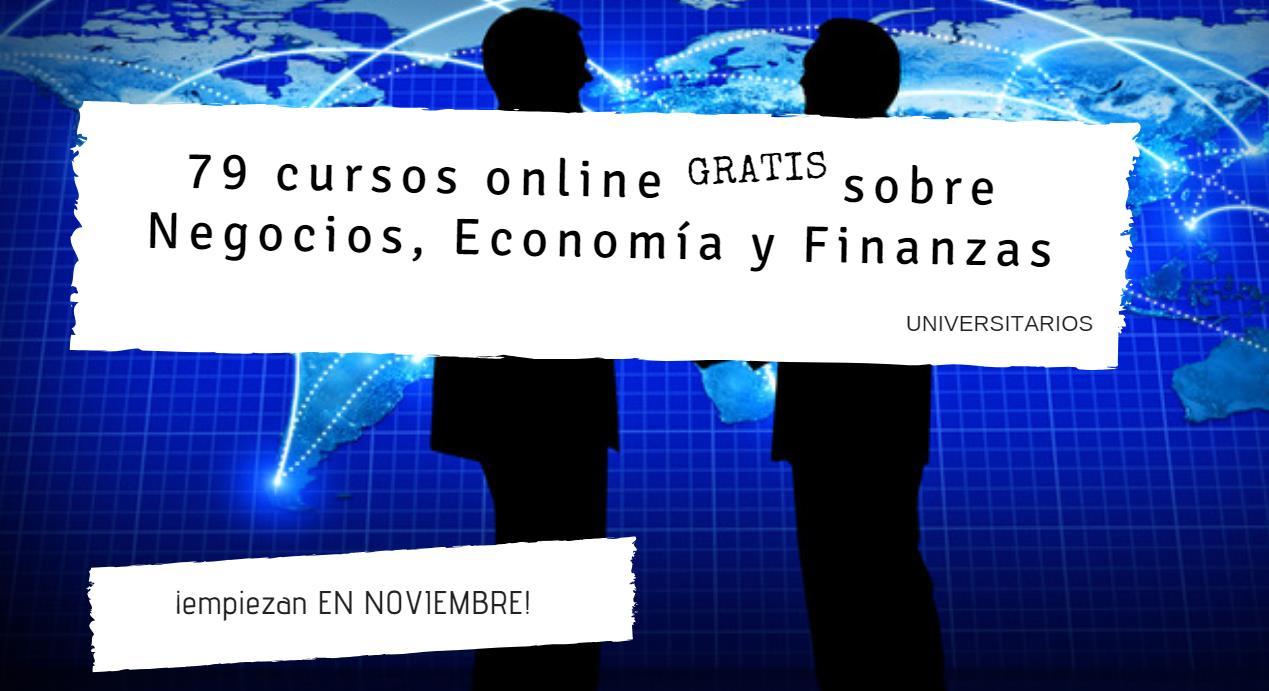 79 cursos online gratis sobre Negocios, Economía y Finanzas