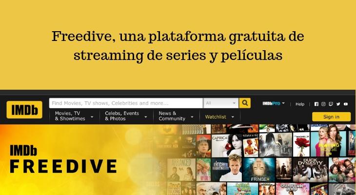 IMDb lanza Freedive, una plataforma gratuita de streaming de series y películas