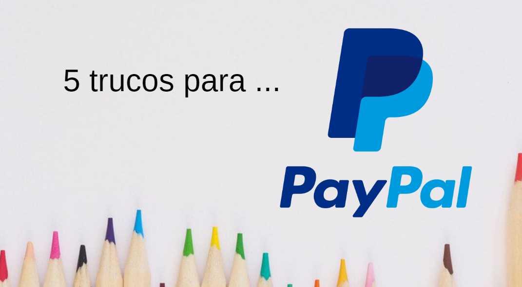 Trucos para aprovechar la versión móvil de PayPal al máximo